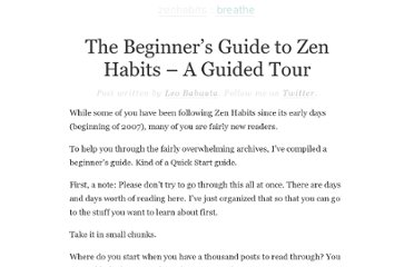 http://zenhabits.net/the-beginners-guide-to-zen-habits-a-guided-tour/