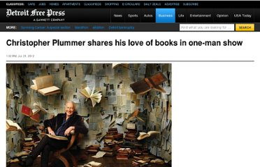 http://www.freep.com/article/20120722/ENT05/207220414/Christopher-Plummer-shares-his-love-of-books-in-one-man-show