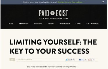 http://paidtoexist.com/limiting-yourself-the-key-to-your-success/