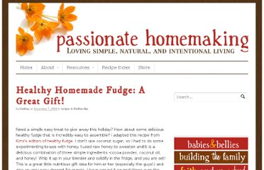 http://www.passionatehomemaking.com/2009/12/healthy-homemade-fudge-a-great-gift.html