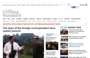 http://www.standard.co.uk/business/markets/the-days-of-the-foreign-correspondent-have-quietly-passed-6544708.html