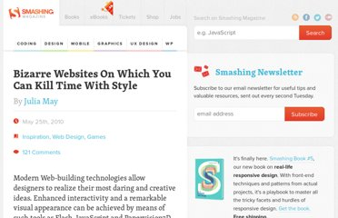 http://www.smashingmagazine.com/2010/05/25/bizarre-websites-on-which-you-can-kill-time-with-style/