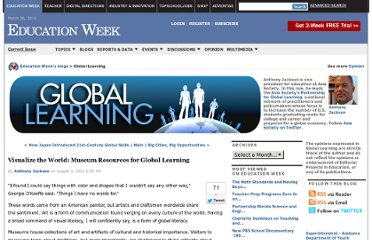 http://blogs.edweek.org/edweek/global_learning/2012/08/visualize_the_world_museum_resources_for_global_learning.html?cmp=SOC-SHR-TW