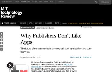 http://www.technologyreview.com/news/427785/why-publishers-dont-like-apps/