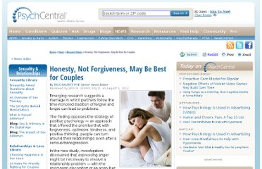 http://psychcentral.com/news/2012/08/03/honesty-not-forgiveness-may-be-best-for-couples/42632.html