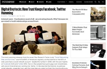 http://www.fastcompany.com/1767125/digital-oxytocin-how-trust-keeps-facebook-twitter-humming