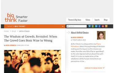 http://bigthink.com/artful-choice/the-wisdom-of-crowds-revisited-when-the-crowd-goes-from-wise-to-wrong