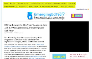 http://www.emergingedtech.com/2012/08/8-great-reasons-to-flip-your-classroom-and-4-of-the-wrong-reasons-from-bergmann-and-sams/