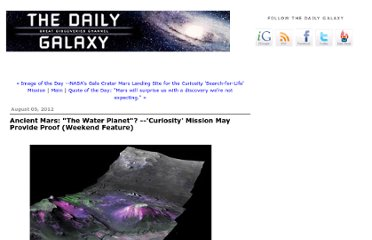 http://www.dailygalaxy.com/my_weblog/2012/08/was-ancient-mars-the-water-planet-curiosity-may-provide-proof.html