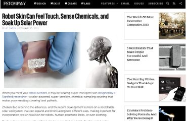 http://www.fastcompany.com/1730913/robot-skin-can-feel-touch-sense-chemicals-and-soak-solar-power