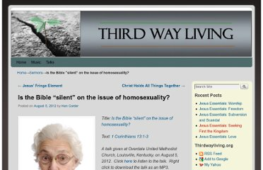 http://thirdwayliving.org/2012/08/is-the-bible-silent-on-the-issue-of-homosexuality/