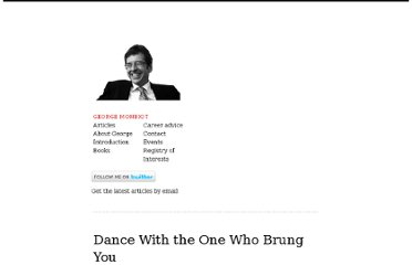http://www.monbiot.com/2012/08/02/dance-with-the-one-who-brung-you/