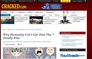 http://www.cracked.com/article_19104_why-humanity-cant-get-past-7-deadly-sins_p2.html
