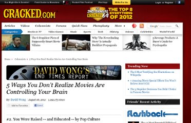 http://www.cracked.com/blog/5-ways-you-dont-realize-movies-are-controlling-your-brain_p2/