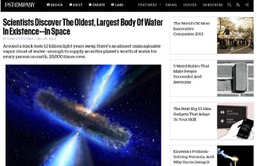 http://www.fastcompany.com/1769468/scientists-discover-oldest-largest-body-water-existence-space