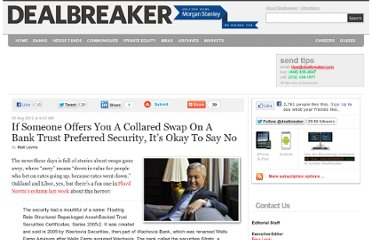 http://dealbreaker.com/2012/08/if-someone-offers-you-a-collared-swap-on-a-bank-trust-preferred-security-its-okay-to-say-no/