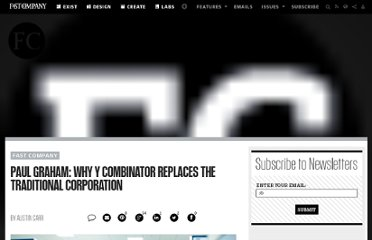 http://www.fastcompany.com/1818523/paul-graham-why-y-combinator-replaces-traditional-corporation