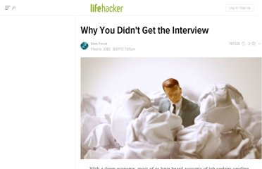 http://lifehacker.com/5932210/why-you-didnt-get-the-interview