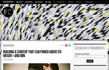 http://www.fastcompany.com/1801486/building-startup-can-punch-above-its-weight-and-win