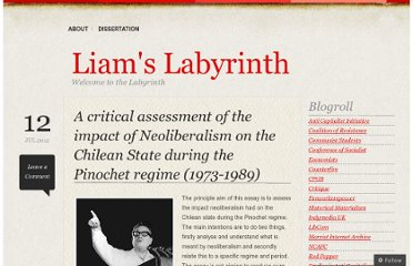 http://liamos85.wordpress.com/2012/07/12/a-critical-assessment-of-the-impact-of-neoliberalism-on-the-chilean-state-during-the-pinochet-regime-1973-1989/
