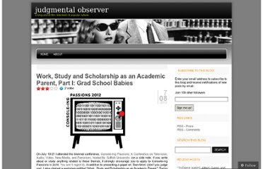 http://judgmentalobserver.com/2012/08/07/work-study-and-scholarship-as-an-academic-parent-part-i-grad-school-babies/