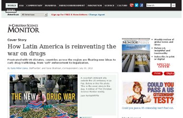 http://www.csmonitor.com/World/Americas/2012/0730/How-Latin-America-is-reinventing-the-war-on-drugs