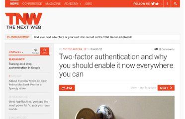 http://thenextweb.com/lifehacks/2012/08/08/two-factor-authentication-and-why-you-should-enable-it-now-everywhere-you-can/