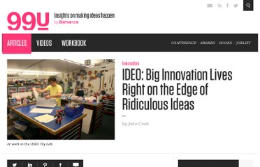 http://99u.com/articles/7080/IDEO-Big-Innovation-Lives-Right-on-the-Edge-of-Ridiculous-Ideas