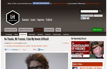 http://litreactor.com/columns/no-thanks-mr-franzen-i-like-my-novels-difficult