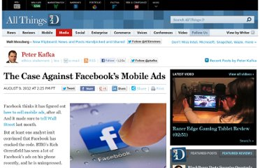 http://allthingsd.com/20120809/the-case-against-facebooks-mobile-ads/