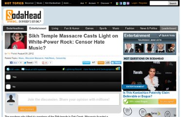 http://www.sodahead.com/entertainment/sikh-temple-massacre-casts-light-on-white-power-rock-censor-hate-music/question-2863619/