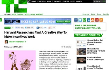 http://techcrunch.com/2012/08/10/harvard-researchers-find-a-creative-way-to-make-incentives-work/