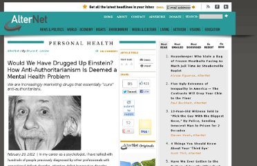 http://www.alternet.org/story/154225/would_we_have_drugged_up_einstein_how_anti-authoritarianism_is_deemed_a_mental_health_problem
