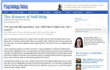http://www.psychologytoday.com/blog/the-science-self-help/201208/sounds-quackery-i-feel-it-helps-me-am-i-crazy