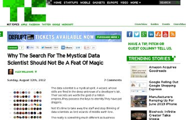 http://techcrunch.com/2012/08/12/why-the-search-for-the-mystical-data-scientist-should-not-be-a-feat-of-magic/