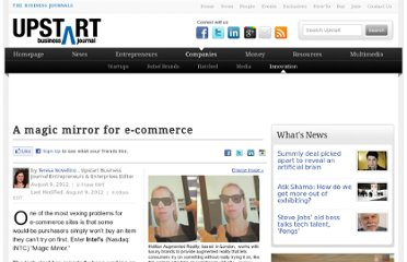 http://upstart.bizjournals.com/companies/innovation/2012/08/09/a-magic-mirror-for-e-commerce.html?oXFy&ana=rss_ubj_su&oQZy