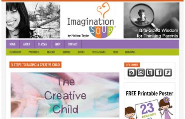 http://imaginationsoup.net/2012/08/5-steps-to-raising-a-creative-child/