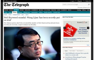 http://www.telegraph.co.uk/news/worldnews/asia/china/9472663/Neil-Heywood-scandal-Wang-Lijun-has-been-secretly-put-on-trial.html
