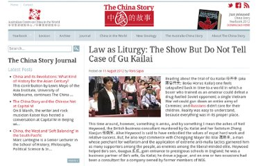 http://www.thechinastory.org/2012/08/law-as-liturgy-the-show-but-do-not-tell-case-of-gu-kailai/