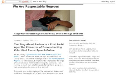 http://wearerespectablenegroes.blogspot.com/2012/08/teaching-about-racism-in-post-racial.html