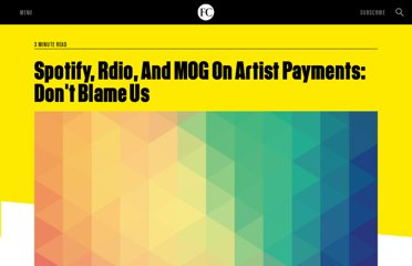 http://www.fastcompany.com/1796382/spotify-rdio-and-mog-artist-payments-dont-blame-us