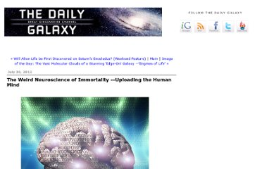 http://www.dailygalaxy.com/my_weblog/2012/07/the-weird-neuroscience-of-mind-uploading-part-of-our-evolutionary-future.html