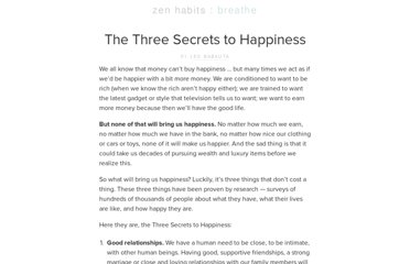http://zenhabits.net/the-three-secrets-to-happiness/