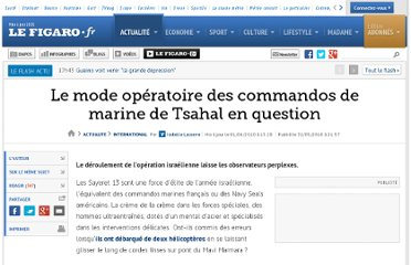 http://www.lefigaro.fr/international/2010/05/31/01003-20100531ARTFIG00686-le-mode-operatoire-des-commandos-de-marine-de-tsahal-en-question.php