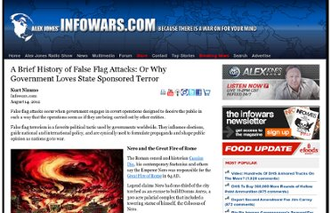 http://www.infowars.com/a-brief-history-of-false-flag-attacks-or-why-government-loves-state-sponsored-terror/
