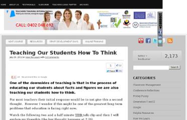 http://teacherstraining.com.au/teaching-our-students-how-to-think/