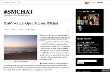 http://socialmediachat.wordpress.com/2012/08/14/post-vacation-open-mic-on-smchat/