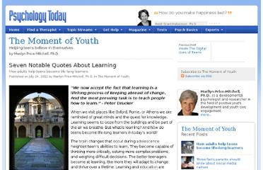 http://www.psychologytoday.com/blog/the-moment-youth/201207/seven-notable-quotes-about-learning