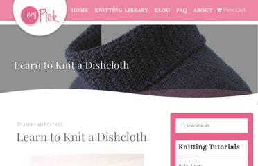 http://verypink.com/2011/06/14/learn-to-knit-a-dishcloth/
