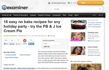 http://www.examiner.com/article/18-easy-no-bake-recipes-for-any-holiday-party-try-the-pb-j-ice-cream-pie